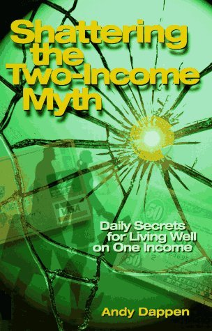 Shattering the Two-Income Income Myth by Andy Dappen