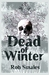 The Dead of Winter by Rob Smales