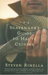 Scavenger's Guide to Haute Cuisine, The by Steven Rinella