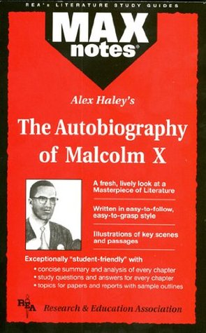 Autobiography of Malcolm X as told to Alex Haley, The by Anita J. Aboulafia