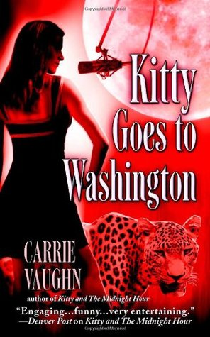 Kitty Goes to Washington by Carrie Vaughn