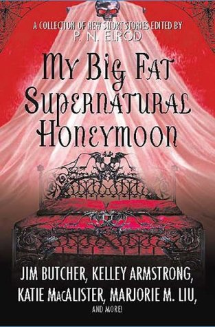 My Big Fat Supernatural Honeymoon by P.N. Elrod