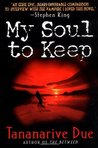 My Soul to Keep by Tananarive Due