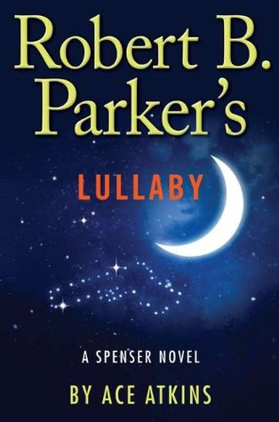 Robert B. Parker's Lullaby by Ace Atkins