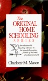 The Original Homeschooling Series (Charlotte Mason's Original Homeschooling #1-6)