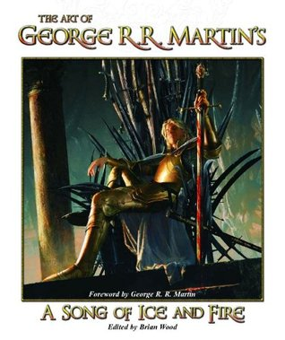 The Art of George R.R. Martin's a Song of Ice and Fire by George R.R. Martin