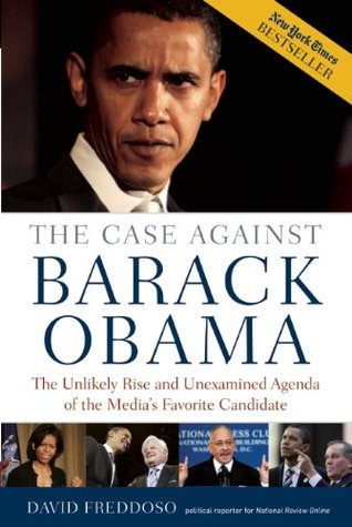 The Case Against Barack Obama by David Freddoso