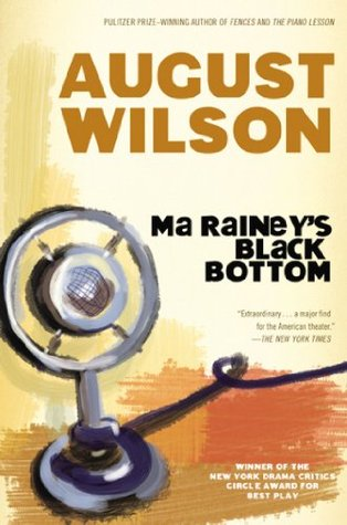 Ma Rainey's Black Bottom by August Wilson