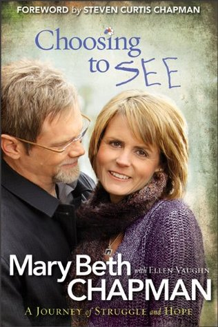 Choosing to See by Mary Beth Chapman