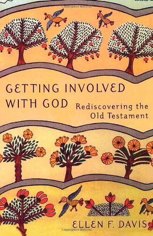 Getting Involved with God by Ellen F. Davis
