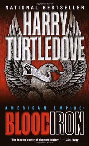 Blood & Iron by Harry Turtledove