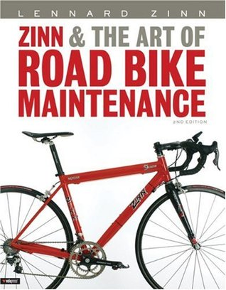 Zinn and the Art of Road Bike Maintenance by Lennard Zinn
