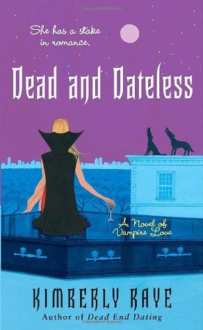Dead and Dateless by Kimberly Raye