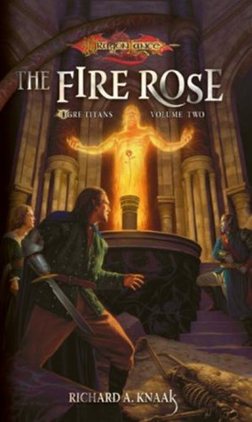 The Fire Rose by Richard A. Knaak