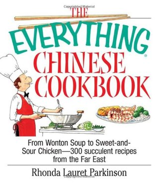 The Everything Chinese Cookbook by Rhonda Lauret Parkinson