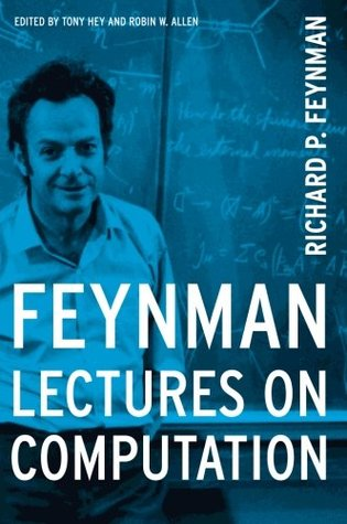 Feynman Lectures On Computation by Richard Feynman
