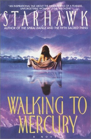 Walking to Mercury by Starhawk
