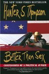 Better Than Sex: Confessions of a Political Junkie