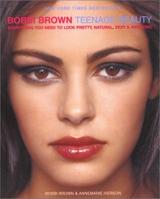 Bobbi Brown Teenage Beauty by Bobbi Brown