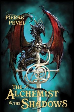 The Alchemist in the Shadows by Pierre Pevel