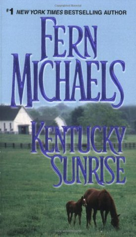 Kentucky Sunrise by Fern Michaels