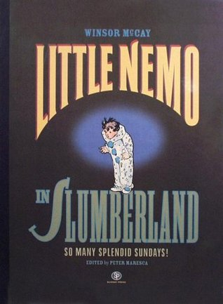 Little Nemo in Slumberland - Too Many Splendid Sundays by Winsor McCay