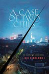A Case of Two Cities (Inspector Chen Cao #4)