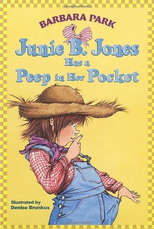 Junie B. Jones Has a Peep in Her Pocket by Barbara Park