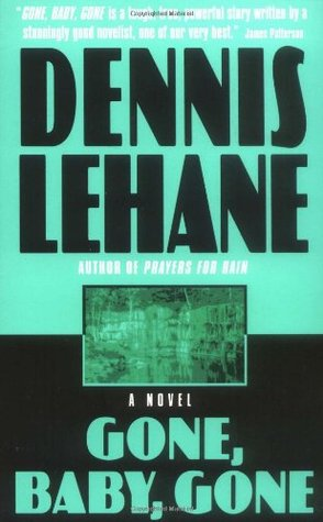 Gone, Baby, Gone by Dennis Lehane