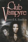 Club Vampyre (Anita Blake, Vampire Hunter #1-3)