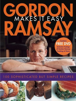 Gordon Ramsay Makes It Easy by Gordon Ramsay