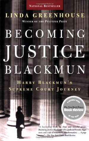 Becoming Justice Blackmun by Linda Greenhouse