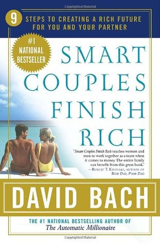 Smart Couples Finish Rich: 9 Steps to Creating a Rich Future for You and Your Partner