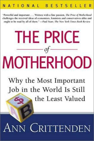 The Price of Motherhood by Ann Crittenden