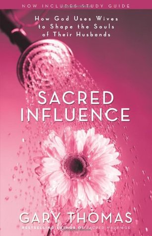 Sacred Influence by Gary L. Thomas