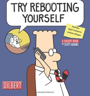 Try Rebooting Yourself (Dilbert, #28)