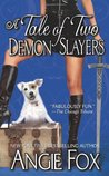 A Tale of Two Demon Slayers (Demon Slayer, #3)