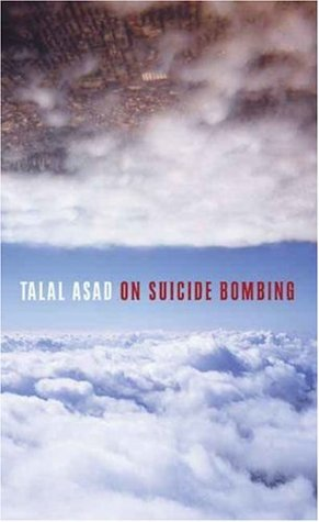 On Suicide Bombing by Talal Asad