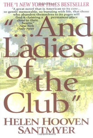 And Ladies of the Club by Helen Hooven Santmyer