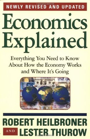 Economics Explained by Robert L. Heilbroner