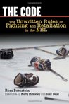 The Code: The Unwritten Rules of Fighting and Retaliation in the NHL