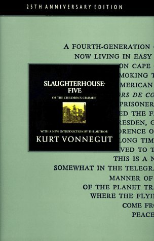Slaughterhouse-Five, or The Children's Crusade by Kurt Vonnegut