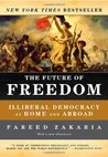 The Future of Freedom: Illiberal Democracy at Home and Abroad [Revised Edition]