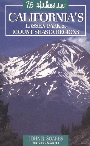 75 Hikes in California's Lassen Park & Mount Shasta Regions (100 Hikes In...)