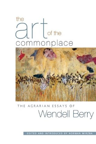 The Art of the Commonplace: The Agrarian Essays