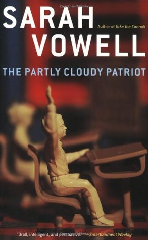 The Partly Cloudy Patriot by Sarah Vowell