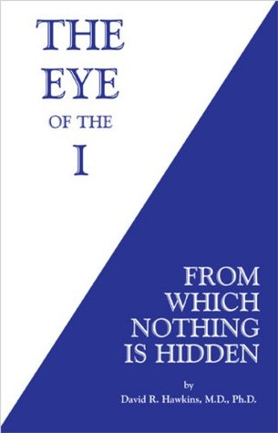 The Eye of the I by David R. Hawkins