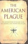 The American Plague by Molly Caldwell Crosby