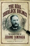 The Real Sherlock Holmes: The Hidden Story of Jerome Caminada