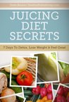 Juicing Diet Secrets